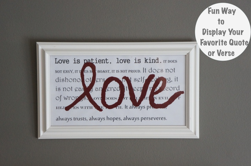 Frame favorite quote Corinthians 13: 4-7