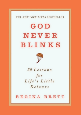 God Never Blinks-Regina Brett