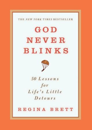 God Never Blinks-Regina Brett